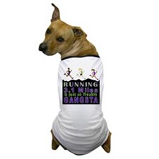 RUNNING IS SO GANGSTA 5K Dog T-Shirt