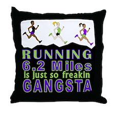 RUNNING IS SO GANGSTA 10K Throw Pillow