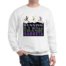 RUNNING IS SO GANGSTA 10K Sweatshirt