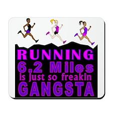 RUNNING IS SO GANGSTA 10K Mousepad