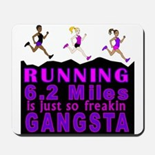 RUNNING IS SO GANGSTA 10K Mousepad
