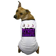 RUNNING IS SO GANGSTA 10K Dog T-Shirt