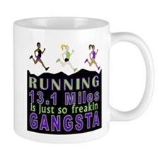 RUNNING IS SO GANGSTA HALF MARATHON Mug
