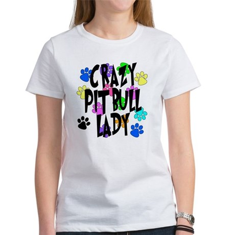Crazy Pit Bull Lady Women's T-Shirt