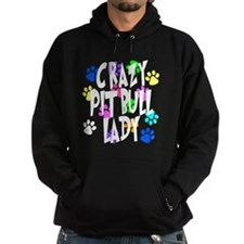 Crazy Pit Bull Lady Hoodie