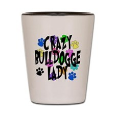 Crazy Bulldogge Lady Shot Glass