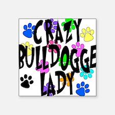"""Crazy Bulldogge Lady Square Sticker 3"""" x 3"""""""