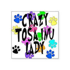 "Crazy Tosa Inu Lady Square Sticker 3"" x 3"""