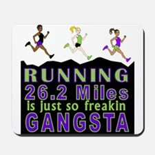 RUNNING IS SO GANGSTA FULL MARATHON Mousepad