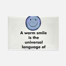 A warm smile is the universal Rectangle Magnet