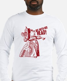 Red Queen Off With Her Head Long Sleeve T-Shirt
