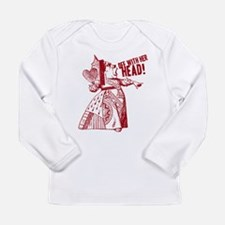 Red Queen Off With Her Head Long Sleeve Infant T-S