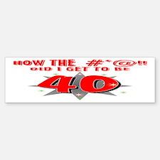 40 #*@!! Bumper Bumper Bumper Sticker