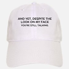 Youre still talking. Baseball Baseball Baseball Cap