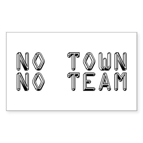No Town No Team Sticker