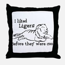 I Liked Ligers Before They Were Cool Throw Pillow