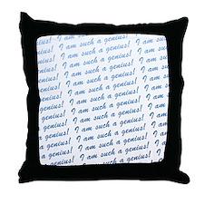 I Am Such A Genius Throw Pillow