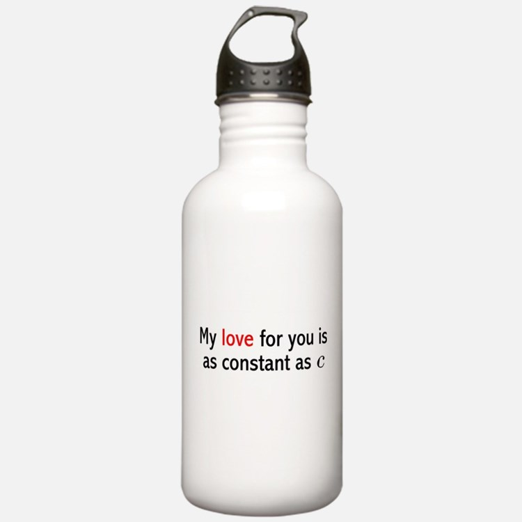 My Love For You Is As Constant As C Water Bottle