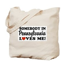 Somebody in Pennsylvania Loves Me Tote Bag