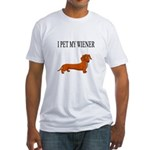 I Pet My Wiener dachshund Fitted T-Shirt