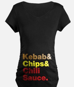 Kebab and Chips and Chili Sauce. Maternity T-Shirt