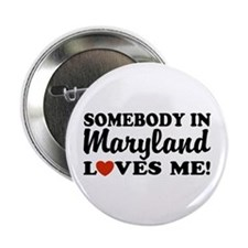 Somebody in Maryland Loves Me Button