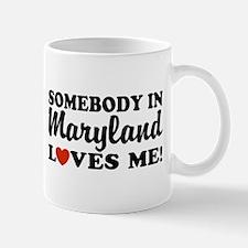 Somebody in Maryland Loves Me Mug