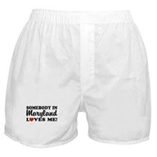 Somebody in Maryland Loves Me Boxer Shorts