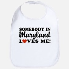 Somebody in Maryland Loves Me Bib