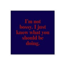 "Not Bossy Square Sticker 3"" x 3"""