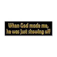 God Showing Off Car Magnet 10 x 3