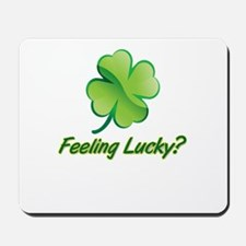 Saint Patrick's Day feeling lucky Mousepad