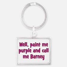 Call me Barney Landscape Keychain