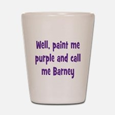 Call me Barney Shot Glass