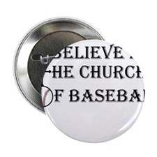 "I believe in the church of baseball. 2.25"" Button"