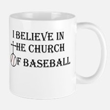 I believe in the church of baseball. Mug