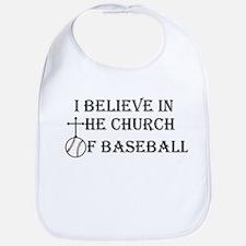 I believe in the church of baseball. Bib