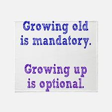Growing old Vs Growing Up Throw Blanket