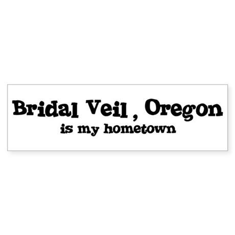 Bridal Veil - Hometown Bumper Sticker