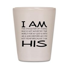 I am His block letters Shot Glass