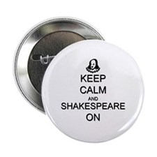 """Keep Calm and Shakespeare On 2.25"""" Button (10 pack"""