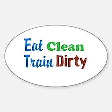 Eat Clean Train Dirty Decal
