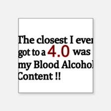 The closest I ever got to a 4.0 was my Blood Alcoh