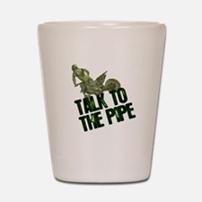 Talktothepipe copy.png Shot Glass