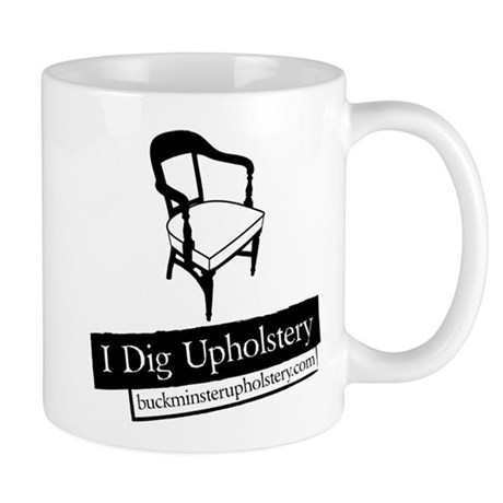 "Mug - I Dig Upholstery ""The Chair"" Editi"