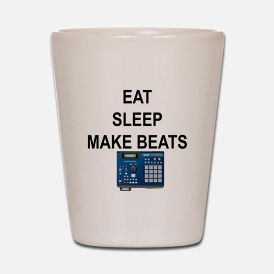 eatsleepmakebeats.png Shot Glass