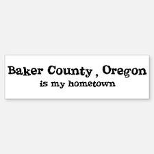 Baker County - Hometown Bumper Bumper Bumper Sticker