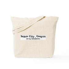 Baker City - Hometown Tote Bag
