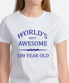 World's Most Awesome 100 Year Old Women's T-Shirt