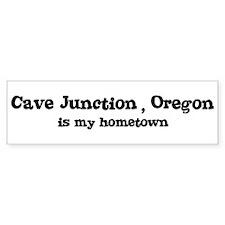 Cave Junction - Hometown Bumper Bumper Sticker